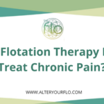 Treatment of Chronic Pain with Flotation Therapy