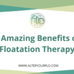 5 Amazing Benefits of Floatation Therapy